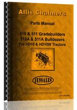 Parts Manual for Allis Chalmers 510 Bulldozer Attachment