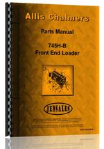 Parts Manual for Allis Chalmers 745B Front End Loader