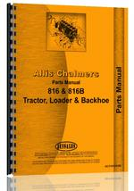 Parts Manual for Allis Chalmers 816B Tractor Loader Backhoe