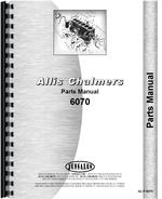 Parts Manual for Allis Chalmers 6070 Tractor