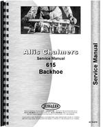 Service Manual for Allis Chalmers 615 Tractor Loader Backhoe