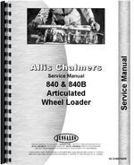 Service Manual for Allis Chalmers 840 Wheel Loader