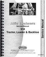 Service Manual for Allis Chalmers 918 Tractor Loader Backhoe