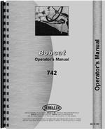 Operators Manual for Bobcat 742 Skid Steer Loader