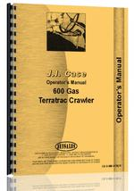 Operators Manual for Case 600 Crawler
