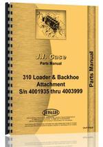 Parts Manual for Case 310 Backhoe & Loader Attachment