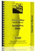 Operators Manual for Caterpillar 75 Crawler