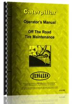 Operators Manual for Caterpillar All Tire Maintenance