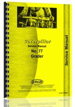 Service Manual for Caterpillar 77 Grader