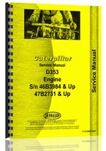 Service Manual for Caterpillar D353 Engine