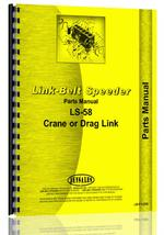 Parts Manual for Link Belt Speeder LS-58 Drag Link or Crane