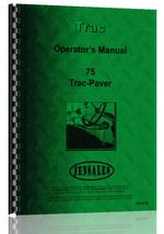 Operators Manual for Trac-Paver 75 Industrial Tractor