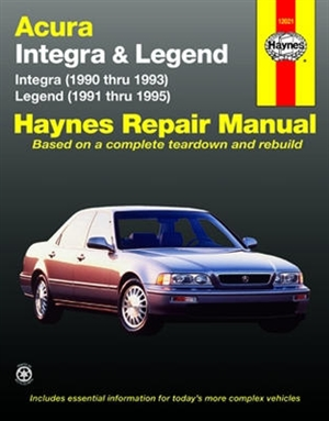 Haynes Acura Integra (1990 thru 1993) and Legend (1991 thru 1995) Repair Manual
