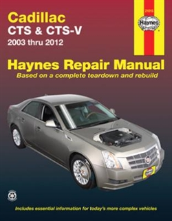 Haynes 21015 Cadillac Repair Manual Covering CTS & CTS-V for 2003 thru 2012