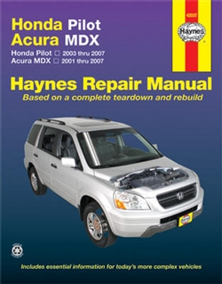 Haynes 42037 Honda Pilot (2003 thru 2007) and Acura MDX (2001 thru 2007) Repair Manual