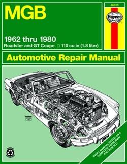 Haynes 66010 MGB Repair Manual for 1962 thru 1980 Roadster and GT Coupe Models
