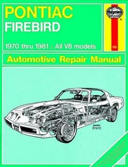 Haynes 79018 Pontiac Firebird Repair Manual for 1970 thru 1981